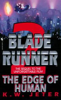 The Edge of Human (Blade Runner, Book 2)