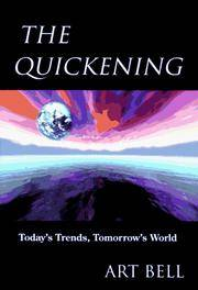 THE QUICKENING Today's Trends, Tomorrow's World