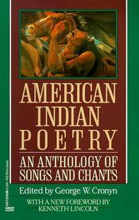 American Indian Poetry An Anthology of Songs and Chants