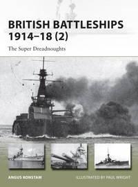 British Battleships 1914-18 (2): The Super Dreadnough   New Vanguard ts)