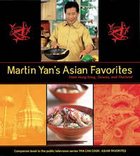 MARTIN YAN'S ASIAN FAVORITES : FROM HONG KONG, TAIWAN, AND THAILAND