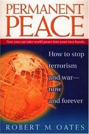 Permanent Peace:  How to Stop Terrorism and War - Now and Forever