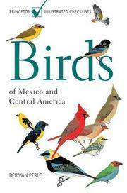 Birds of Mexico and Central America (Princeton Illustrated Checklists) by  Ber van Perlo - Paperback - from Russell Books Ltd (SKU: ING9780691120706)