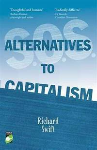 S.O.S. Alternatives to Capitalism (World Changing)