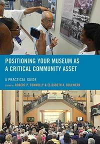 Positioning Your Museum as a Critical Community Asset: A Practical Guide