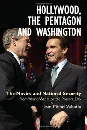 Hollywood, the Pentagon and Washington: The Movies and National Security from World War II to the...