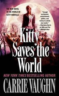 Kitty Saves the World by  Carrie Vaughn - Paperback - from Better World Books  (SKU: 5859214-6)
