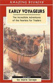 Early Voyageurs: The Incredible Adventures of the Fearless Fur Traders