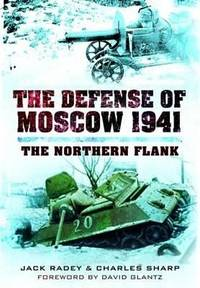 The Defense of Moscow : The Northern Flank