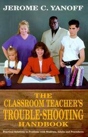 The Classroom Teacher's Trouble-Shooting Handbook: Practical Solutions to Problems with...
