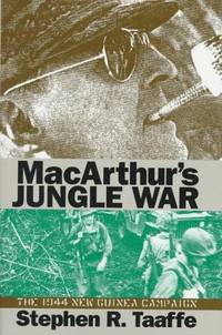 MacArthur's Jungle War; The 1944 New Guinea Campaign
