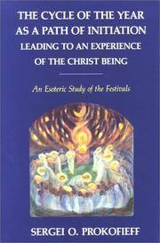 The Cycle of the Year As a Path of Initiation: Leading to an Experience of the Christ Being : An Esoteric Study of the Festivals