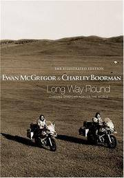 Long Way Round: Chasing Shadows Across the World: The Illustrated Edition