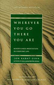 Wherever You Go, There You Are: Mindfulness Meditation in Everyday Life by Jon Kabat-Zinn - Paperback - First Edition - 1994-01-01 - from Light House and Biblio.com