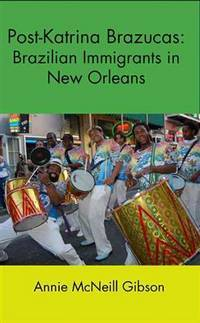 Post-Katrina Brazucas: Brazilian Immigrants in New Orleans