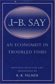 J. B. Say - an Economist in Troubled Times