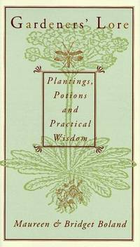 Gardener's Lore Plantings, Potions, and Practical Wisdom