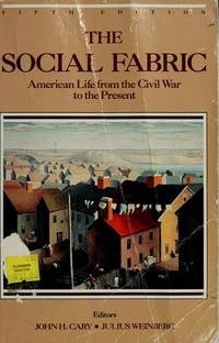image of The Social Fabric: American Life from 1607 to 1877