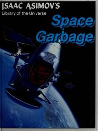 Space garbage (Isaac Asimov's Library of the universe)