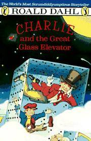Charlie and the Great Glass Elevator: The Further Adventures of Charlie Bucket and Willie Wonka,...