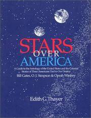 STARS OVER AMERICA: A GUIDE TO THE ASTROLOGY OF THE UNITED STATES AND THE CELESTIAL STORIES OF THREE AMERICANS ..