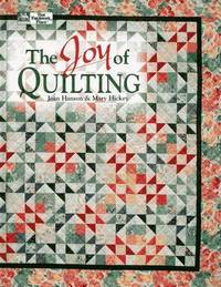 Joy of Quilting, The by  Joan & Mary Hickey Hanson - 1st - 1995 - from The Old Library Bookshop and Biblio.com