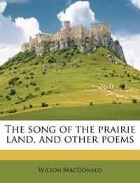 Song Of the Prairie Land and Other Poems