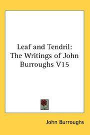image of Leaf and Tendril: The Writings of John Burroughs V15