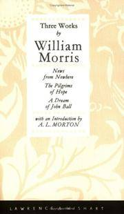 Three Works By William Morris - News from Nowhere, The Pilgrims of Hope, A Dream of John Ball