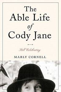 The Able Life of Cody Jane - Still Celebrating