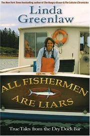 All Fishermen Are Liars: true tales from the Dry Dock Bar [signed by the author]