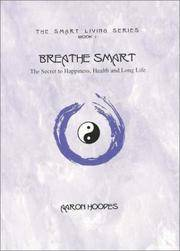 BREATHE SMART: The Secret To Happiness, Health, & Long Life (2nd Edition)