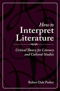 How to Interpret Lieterature: Critical Theory for Literary and Cultural Studies