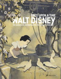 Once Upon a Time: Walt Disney: The Sources of Inspiration for the Disney Studios