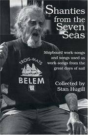 SHANTIES FROM THE SEVEN SEAS : Shipboard Work-Songs and Songs Used as Work-Songs from the Great Days of Sail