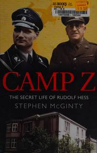 CAMP Z: THE SECRET LIFE OF RUDOLF HESS.