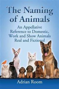 The Naming Of Animals - an Appelative Reference To Domestic, Work and Show Animals, Real and Fictional