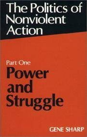The Politics of Nonviolent Action Part One  Power and Struggle