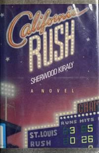 California Rush: A Novel