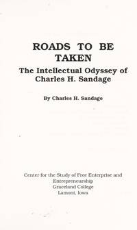 Roads To Be Taken : The Intellectual Odyssey Of Charles H. Sandage