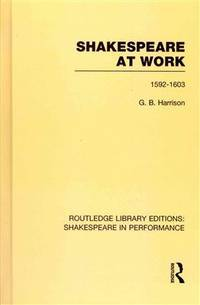 Shakespeare At Work 1592 1603