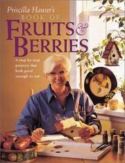 Priscilla Hauser\'s Book Of Fruits and Berries
