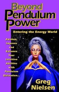 BEYOND PENDULUM POWER: A Conscious Book