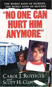 No One Can Hurt Him Anymore by  Scott H  Carol J ; Cupp - Paperback - 2005 - from City Lights Bookstore (SKU: 0786016701-01)
