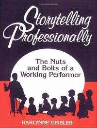 Storytelling Professionally : The Nuts and Bolts of a Working Performer