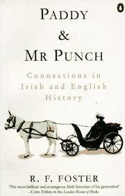 Paddy & Mr Punch: Connections in Irish And English History by R. Foster - Paperback - 1995 - from Fireside Bookshop and Biblio.co.uk