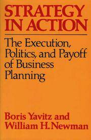 STRATEGY IN ACTION-THE EXECUTION,POLITICS AND PAYOFF OF BUSINESS PLANNING