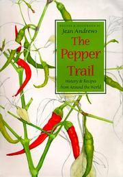The Pepper Trail: History and Recipes from Around the World by Jean Andrews - Hardcover - 1999-11-01 - from Ergodebooks and Biblio.com