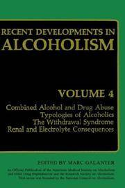 Recent Developments in Alcoholism Vol. 4: Combined Alcohol and Drug Abuse, Typologies of Alcoholics, the Withdrawal Syndrome, Renal and Electrolyte Consequ