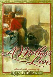 A MOTHER'S LOVE A Treasury of Honor & Inspiration